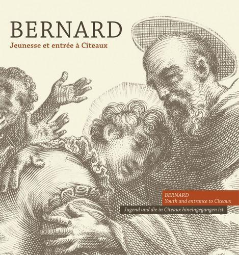 Bernard. Jeunesse et entrée à Cîteaux - Guillaume de Saint-Thierry, Frère Placide, Frère Michel